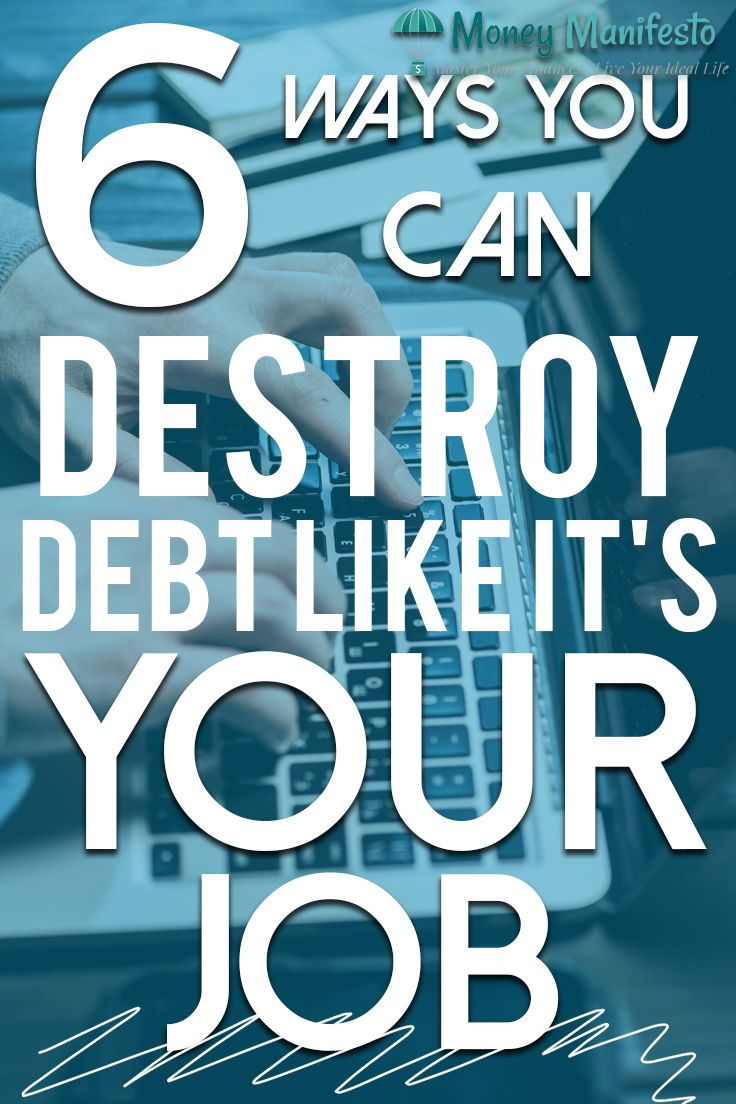 How to Destroy Debt Like It's Your Job (With images
