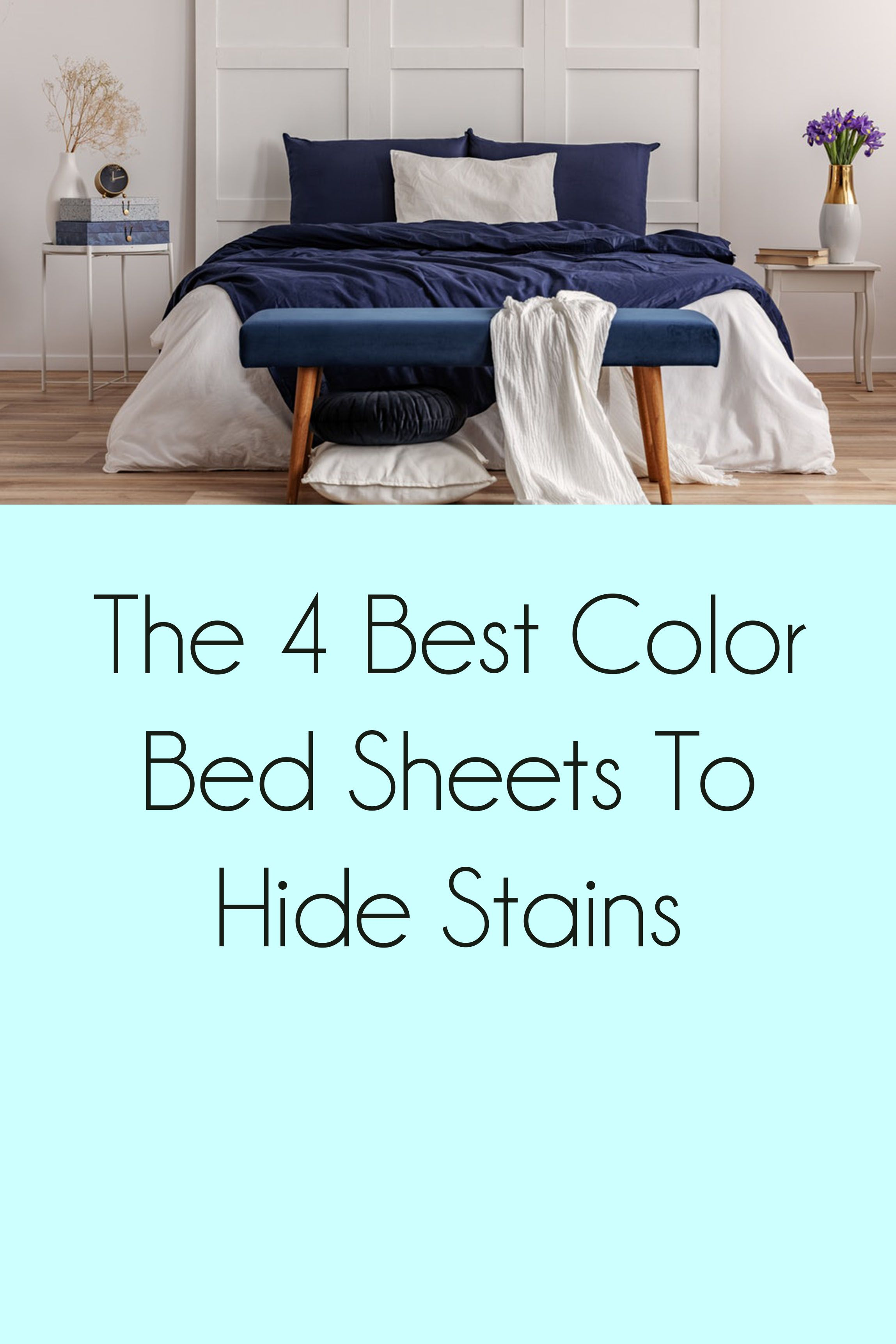 - The 4 Best Color Bed Sheets To Hide Stains Bed Sheets, Bed, Sheets