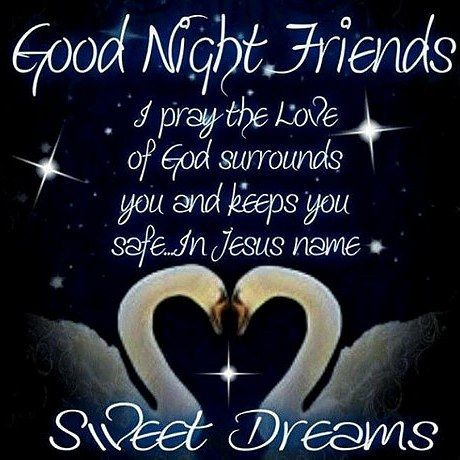 Goodnight Friends I Pray That God Will Bless And Keep You And Your