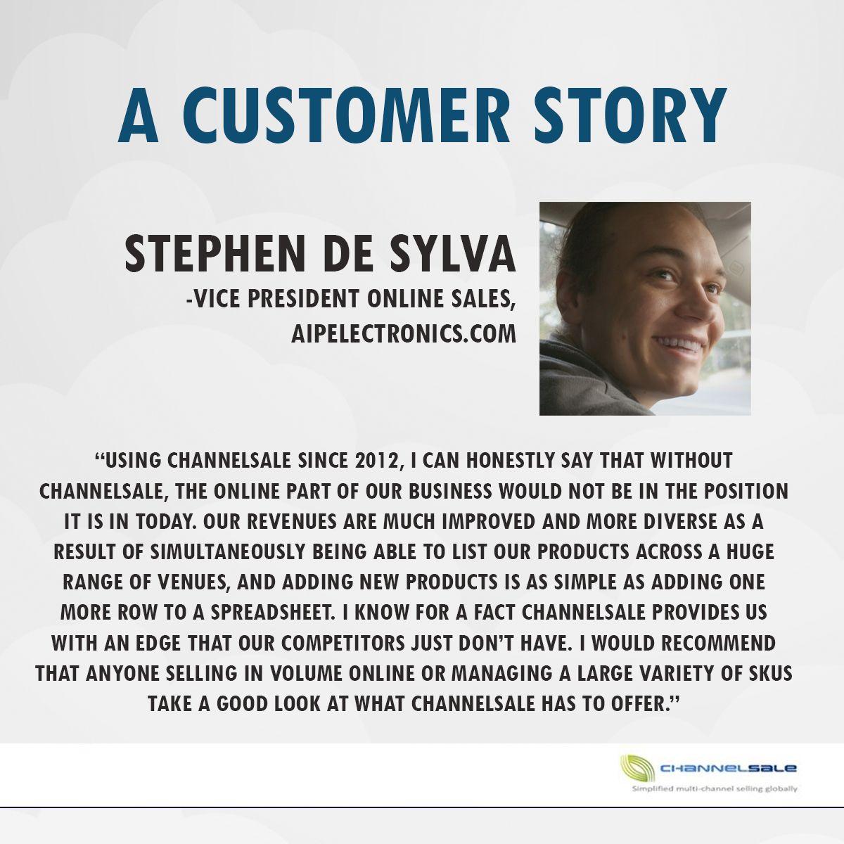 A customer story. Thank You Stephen de Sylva Vice