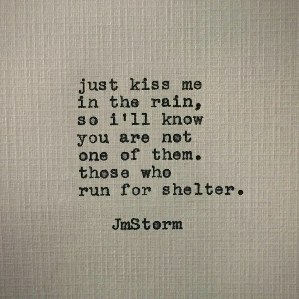 Kiss Me In The Rain Jmstorm Quotes Love Quotes Quotes Rain Quotes