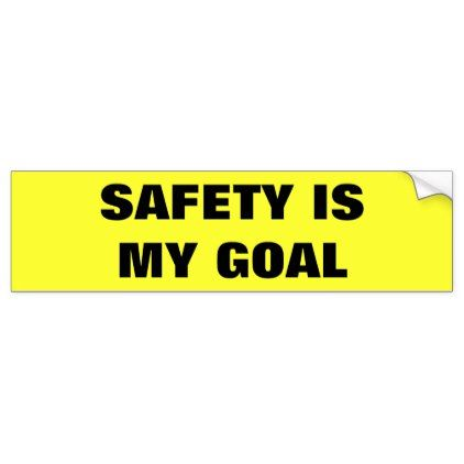Safety is my goal business truck bumper sticker
