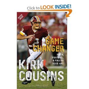 Game Changer Faith Football Finding Your Way Kirk Cousins