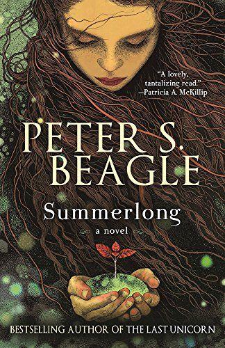 Summerlong Peter S Beagle 1616962445 9781616962449 Summerlong In