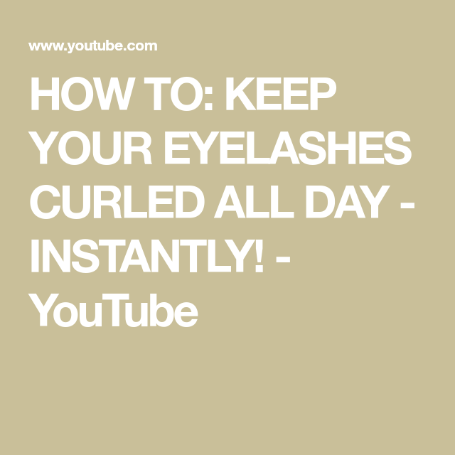 HOW TO: KEEP YOUR EYELASHES CURLED ALL DAY - INSTANTLY ...