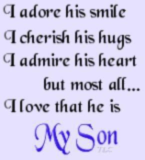 I Love That He Is My Son I Love All Of My Sons