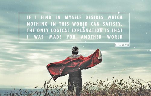 C S Lewis He Truly Was Made For Another World Because He Was