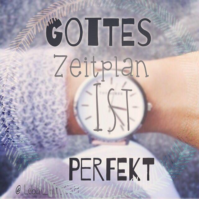 •Gott, ich weiß, dass dein Zeitplan perfekt ist, auch wenn ...