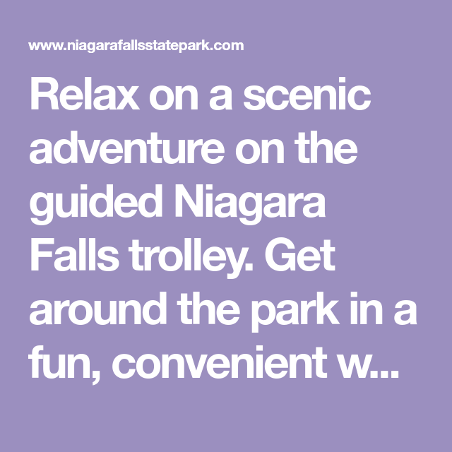 Relax On A Scenic Adventure On The Guided Niagara Falls Trolley Get Around The Park In A Fun Convenient Way While Learning Excitin Scenic Fall Travel Niagara