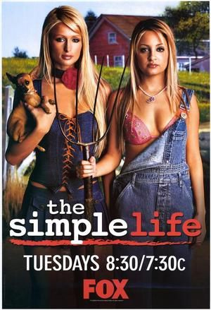 The Simple Life starring Paris Hilton and Nicole Richie