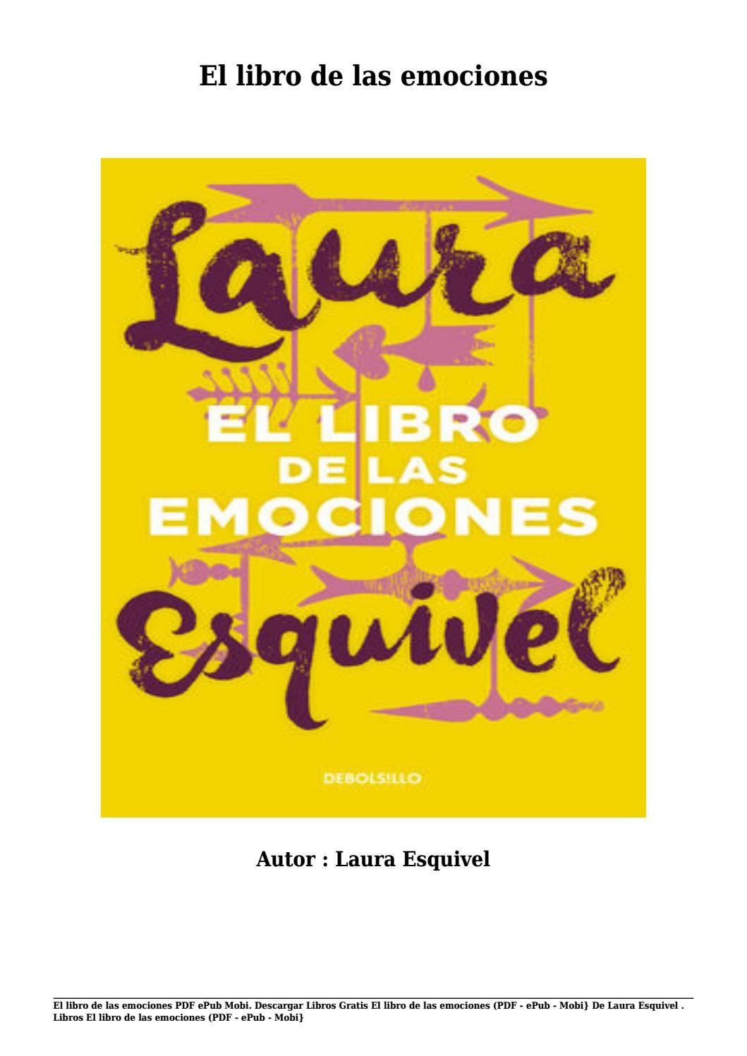 Descargar Libros Gratis El Libro De Las Emociones Pdf Epub Mobi De Laura Esquivel Descargar Libros Gratis Libros Gratis Libros