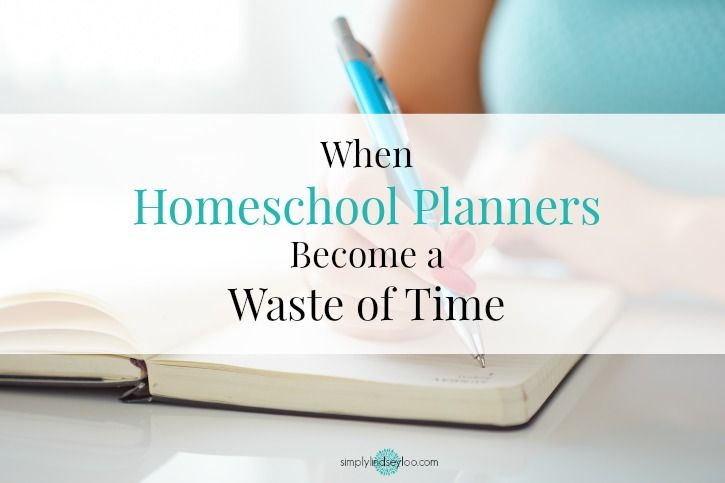 When Homeschool Planners Become a Waste of Time - Simply LindseyLoo
