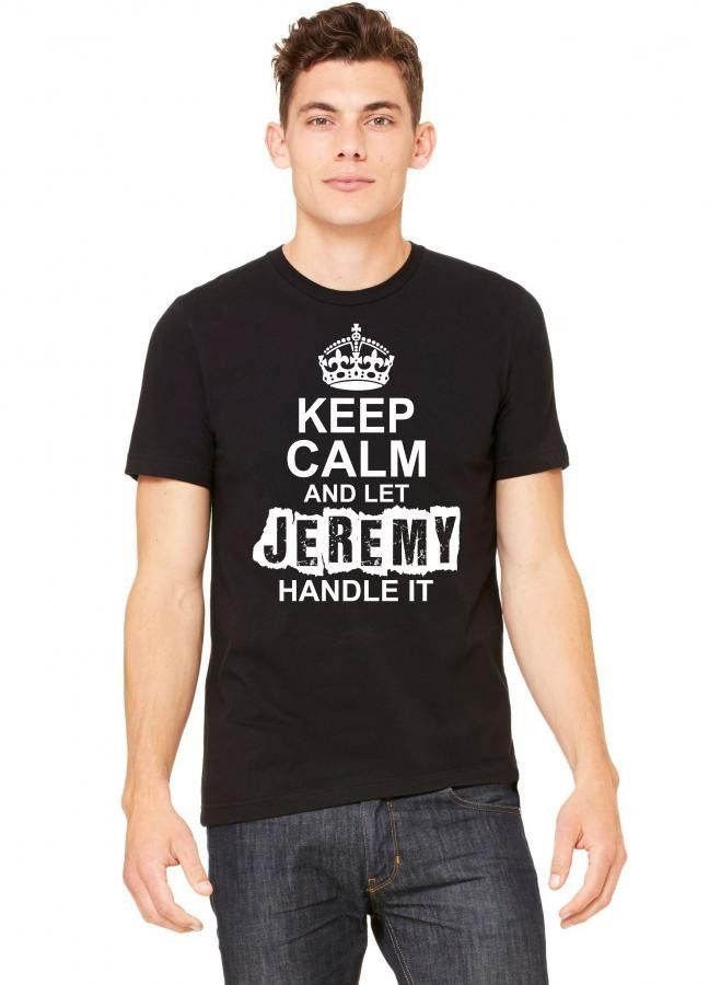 keep calm and let jeremy handle it 1 Tshirt