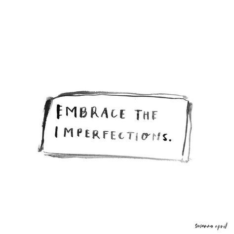 Quotes About Imperfection Embrace The Imperfections  Lightbox  Pinterest  Captions .