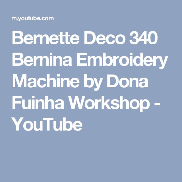 Bernette Deco 340 Bernina Embroidery Machine By Dona Fuinha Workshop