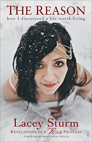 The Reason How I Discovered A Life Worth Living By Sturm Lacey Lacey Sturm Lacey Rock Princess