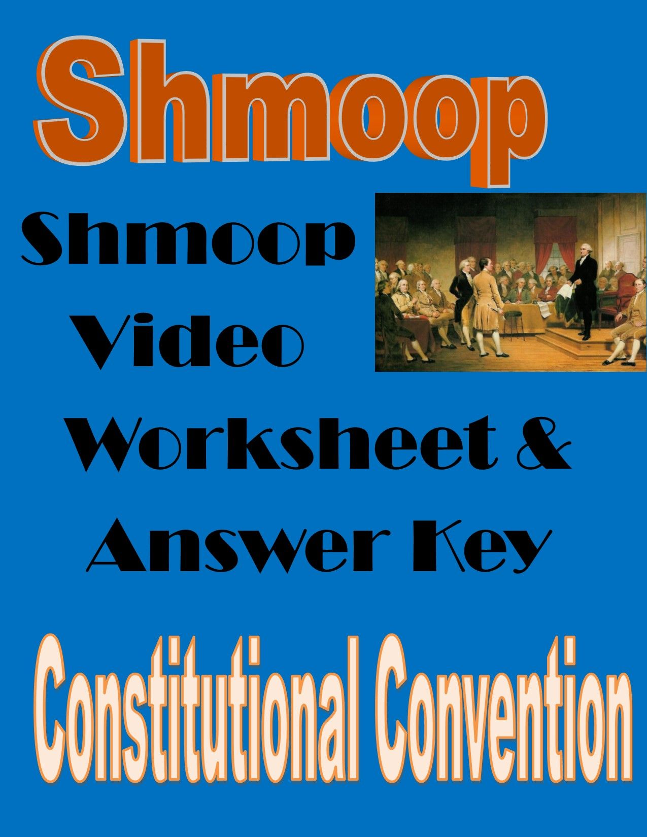 Constitutional Convention Shmoop Video Worksheet