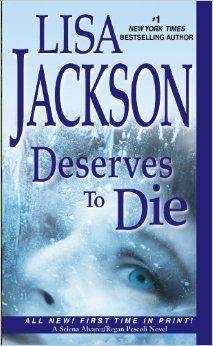 Deserves To Die by Lisa Jackson July 2014