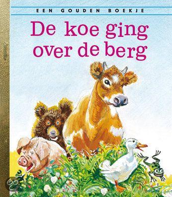 De koe ging over de berg  - gouden boekje - Auteur: Jeanette Krinsley vertaald door Annie M.G. Schmidt - over de koe die over de berg ging omdat daar het gras veel sappiger is. De kikker, de eend, het varken en de beer gaan met haar mee.