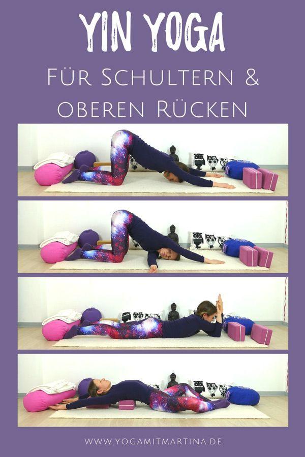 Yin Yoga für Schultern und oberen Rücken  Yoga mit Martina Yin Yoga für Schultern und oberen Rücken