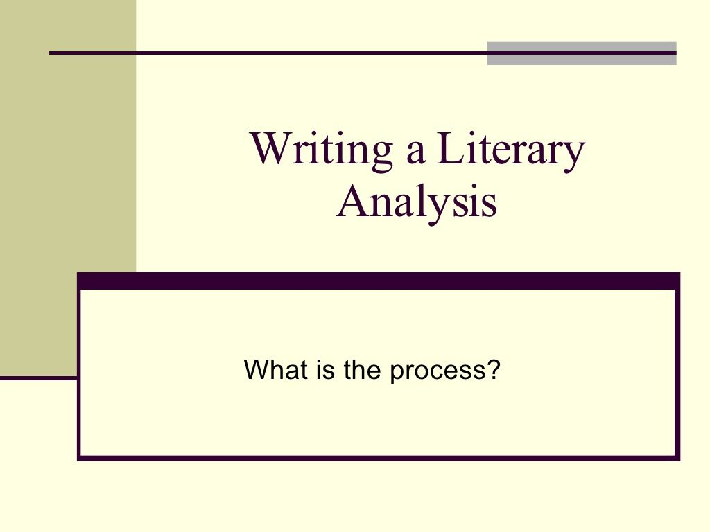 Writing A Literary Analysis Essay Presentation By Prof S Via Slideshare