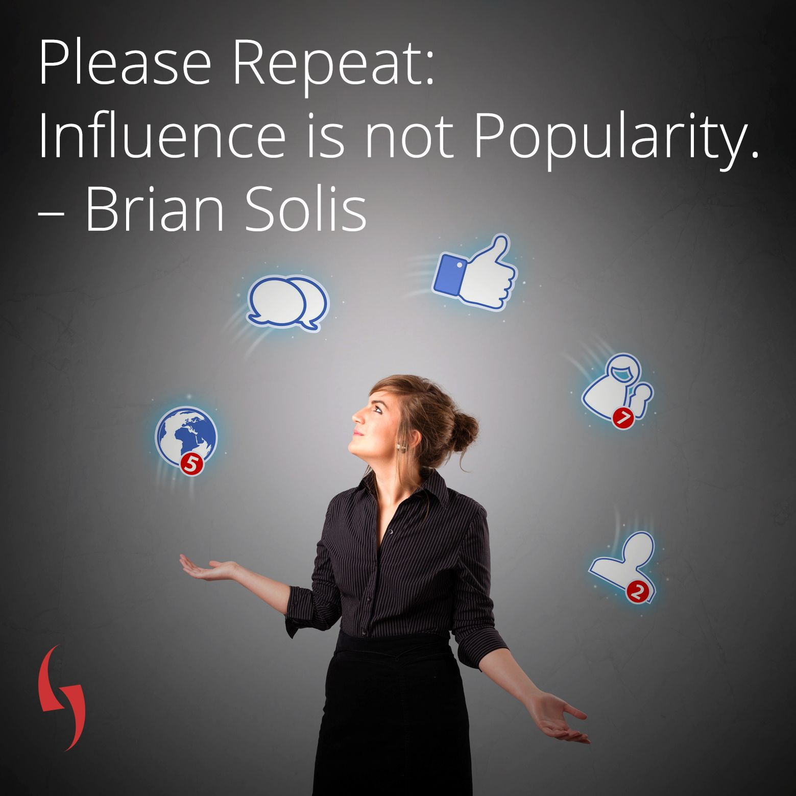 Please Repeat Influence is not Popularity 👍 Brian