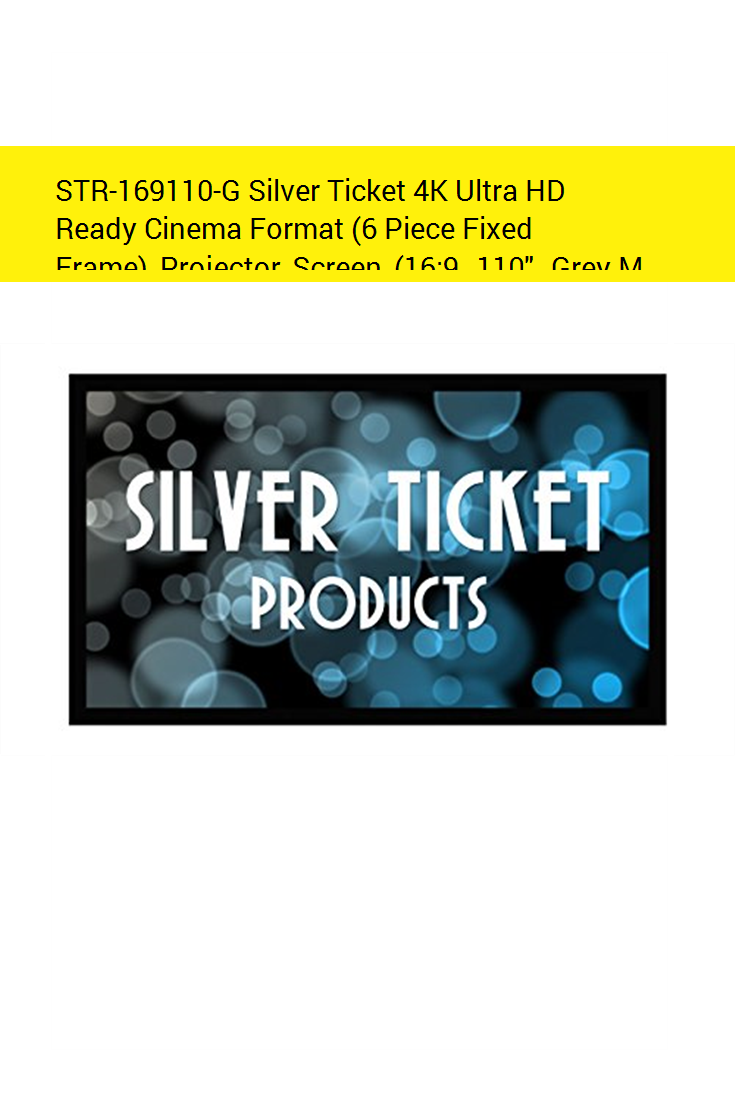 Str 169110 G Silver Ticket 4k Ultra Hd Ready Cinema Format 6 Piece Fixed Frame Projector Screen 16 9 110 Grey Material Projector Screen Projector Cinema