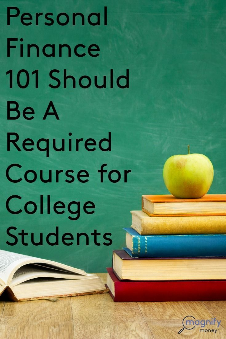 Personal Finance 101 Should Be A Required Course For College Students Homeschool And Educatio