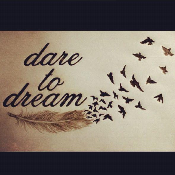 Dare Quotes: Dare To Dream. Dare To Make Them A Reality