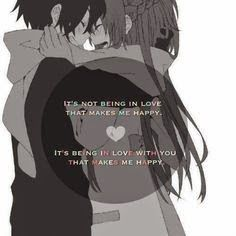 It's not being in love that makes me happy. It's being in love with you that makes me happy. Anime: Sword Art Online #SAO #quotes #Asuna #Kirito