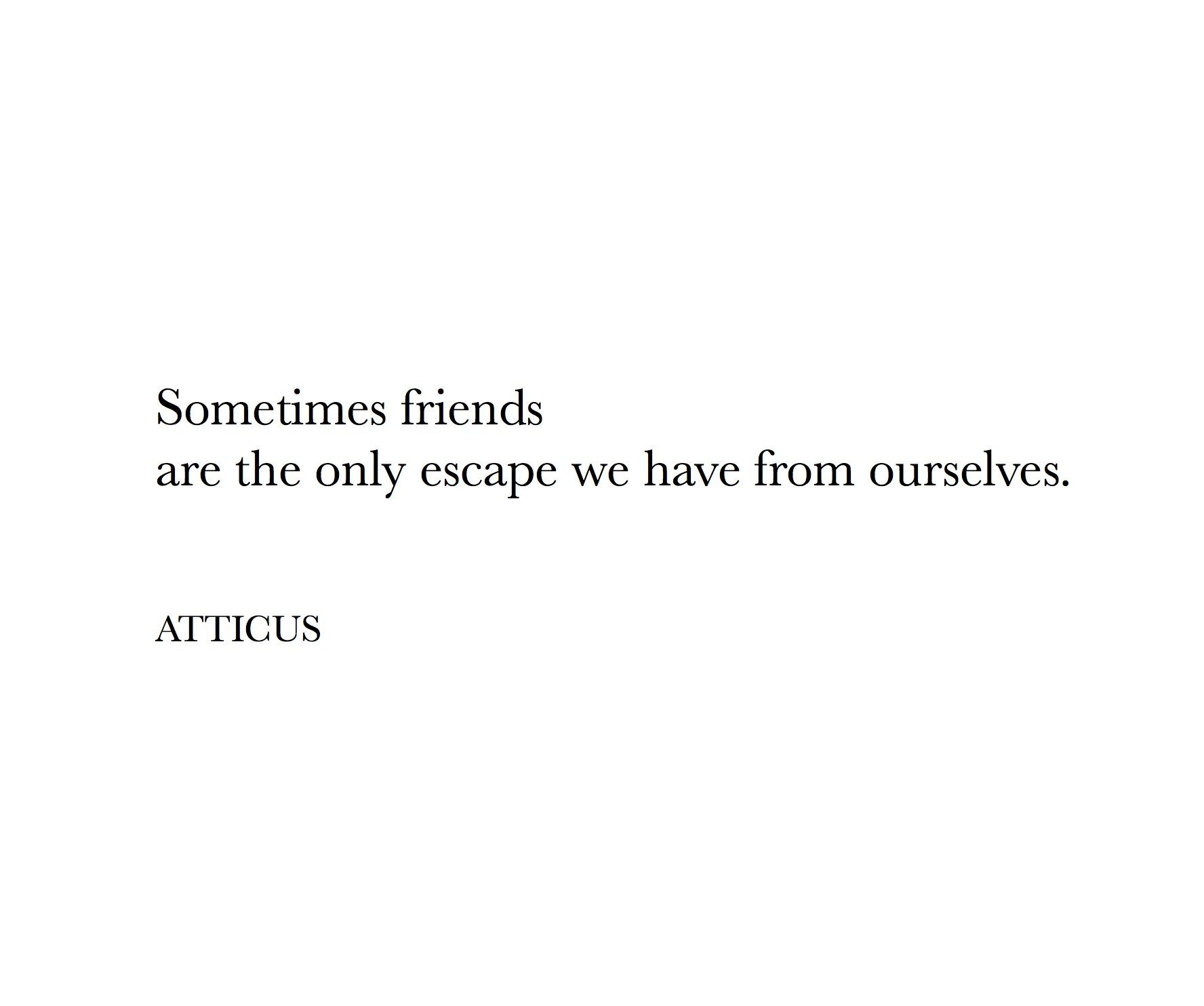 Atticus Poetry On Twitter Words Quotes Escape Quotes Inspirational Quotes