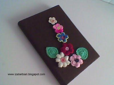 Izabel Biali: Caderno Capa em Feltro com Flores em croche