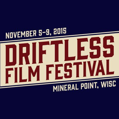 Now That Wisconsin Film Festival Has >> Now In Its 7th Year The Driftless Film Festival Combines The Best