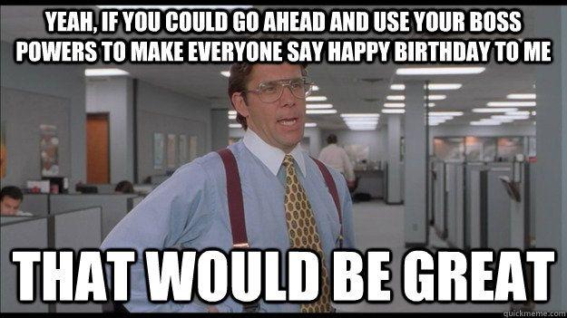 Happy Birthday Boss Meme Funny Happy Birthday Meme Best