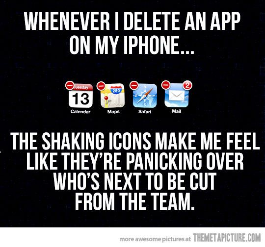Whenever I Delete An App Funny Quotes Funny Just For Laughs