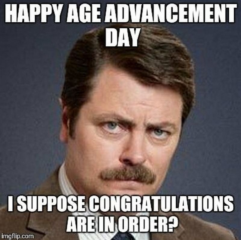 101 Happy Birthday Memes Happy Age Advancement Day I Suppose Congratulations Are In Ord Funny Happy Birthday Meme Funny Birthday Meme Birthday Quotes Funny