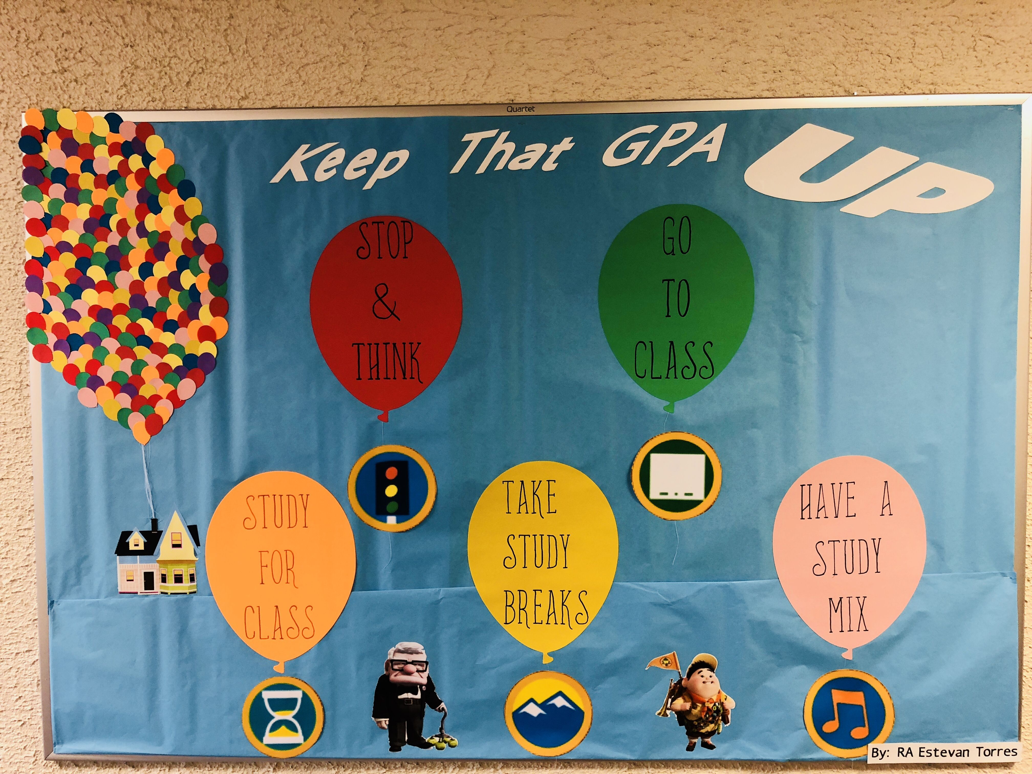 Keep that GPA UP Bulletin Board Resident Advisor, College, High School. Balloons, Up the Movie Academic Success RA. Up inspired #rabulletinboards Keep that GPA UP Bulletin Board Resident Advisor, College, High School. Balloons, Up the Movie Academic Success RA. Up inspired #novemberbulletinboards