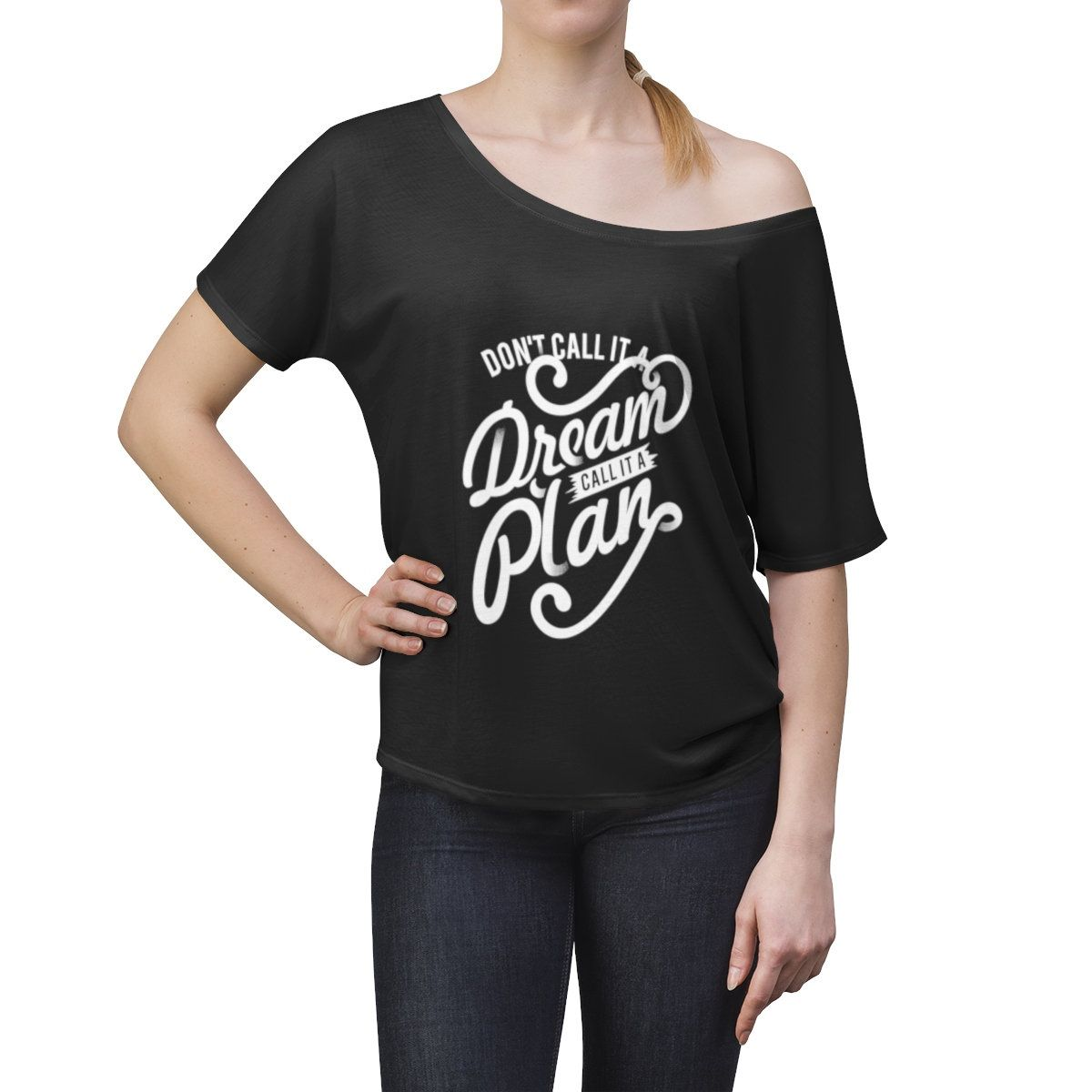 da03bd25 Don't Call It A Dream, Call It A Plan, Positive Inspirations Women's Bella  and Canvas 8816 Slouchy top