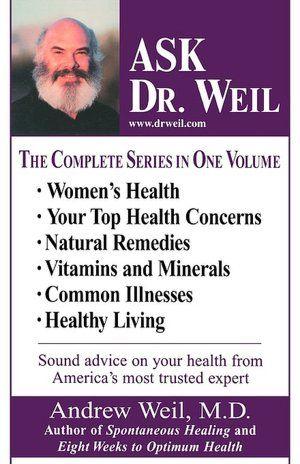 Dr. Weil   On My Book Shelf   Pinterest   Alternative health ...