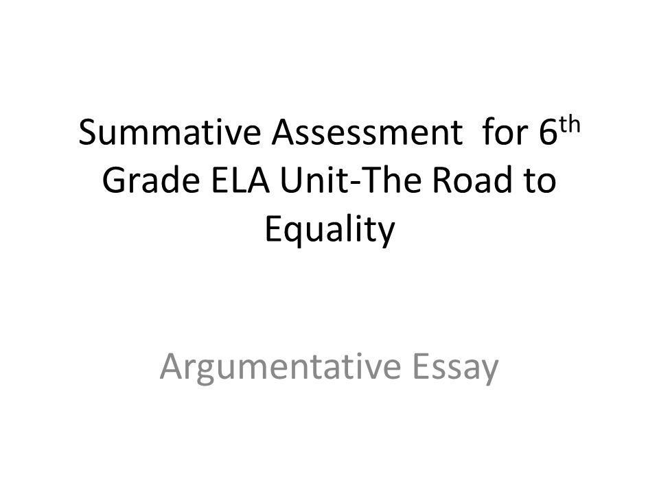 Summative Assessment For Th Grade Ela UnitThe Road To Equality