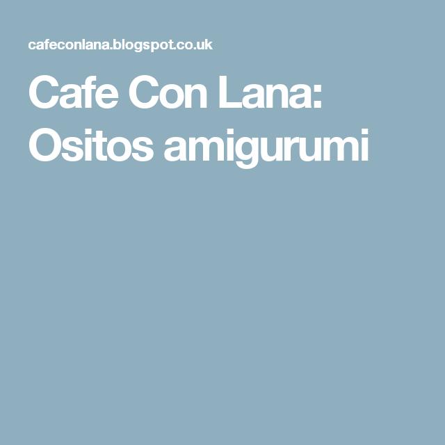 Cafe Con Lana: Ositos amigurumi