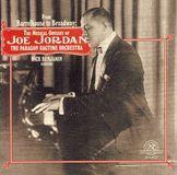 From Barrelhouse to Broadway: The Musical Odyssey of Joe Jordan [CD]