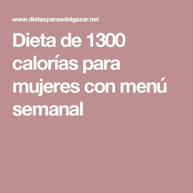 dieta de 1300 calorias mujer
