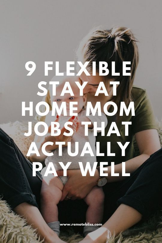 9 Flexible Stay at Home Mom Jobs That Pay