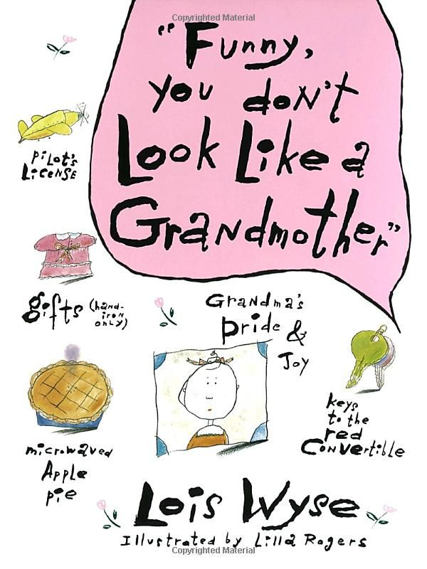 Funny You Dont Look Like A Grandmother Lois Wyse 9780517571576