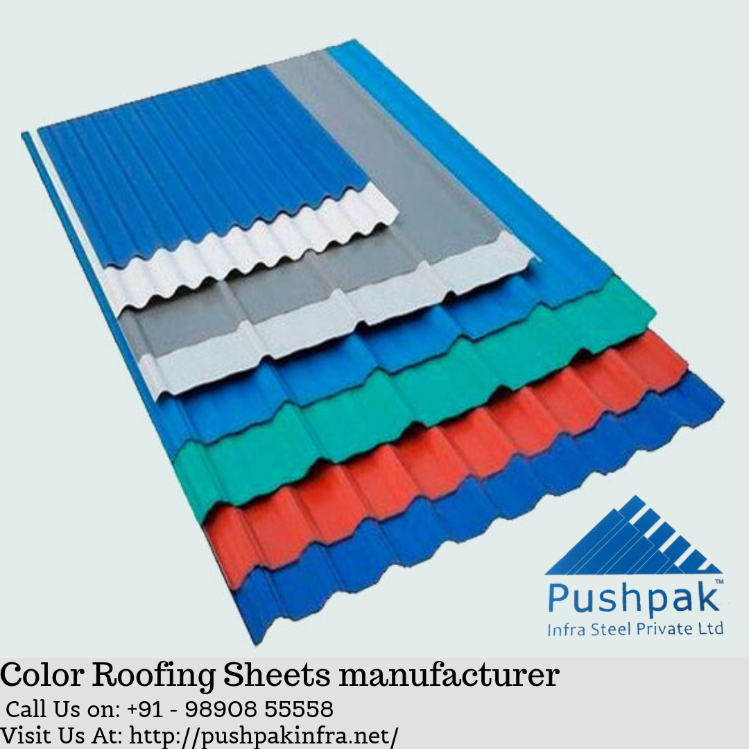 Pushpak Infrasteel Is Best Color Roofing Sheets Manufacturer Supplier And Distributor Company In Pune India We Offe Roofing Sheets Roofing Roofing Materials