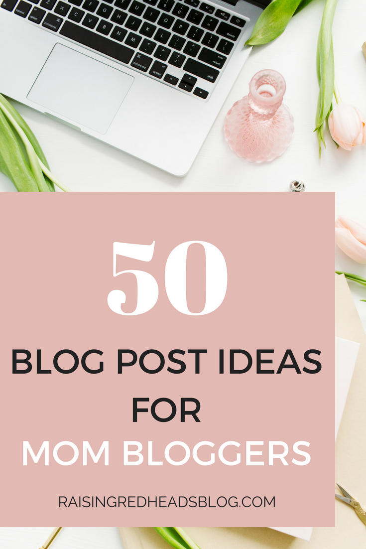 50 Post Ideas For Mom Bloggers #articlesblog