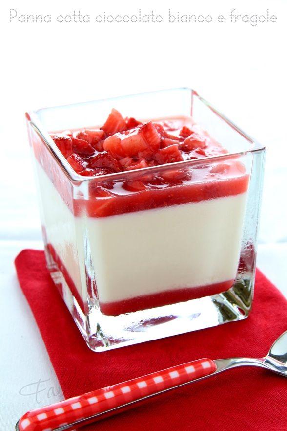 Panna cotta al cioccolato bianco e fragole, un esempio di come pochi ingredienti semplici ma ben miscelati fra loro possano diventare un dolce eccellente
