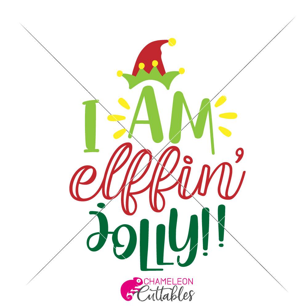 I AM elffin' jolly funny Christmas SVG for shirt or mug