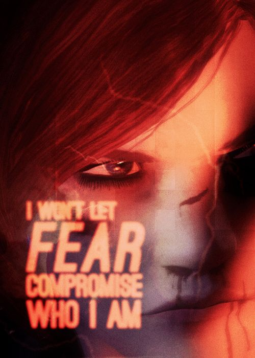 """""""I won't let fear compromise who I am."""" Black Widow, quote from Mass Effect, but I'm seeing all Black Widow here..."""